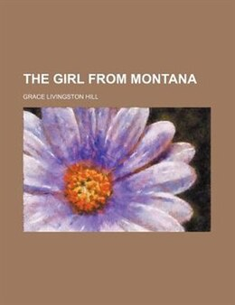 Book The girl from Montana by Grace Livingston Hill