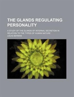Book The glands regulating personality by Louis Berman
