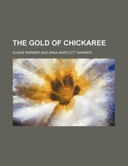 Book The gold of Chickaree by Susan Warner