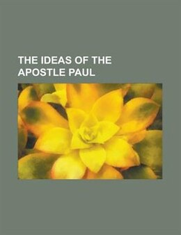 Book The ideas of the apostle Paul by James Freeman Anonymous