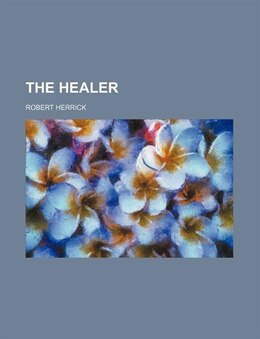 Book The healer by Robert Herrick