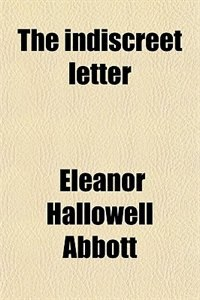 Book The indiscreet letter by Eleanor Hallowell Abbott