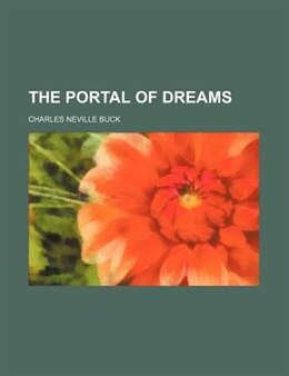 Book The portal of dreams by Charles Neville Buck