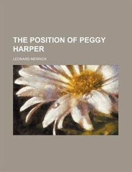 Book The position of Peggy Harper by Leonard Merrick