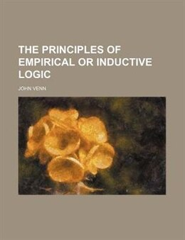 Book The principles of empirical or inductive logic by John Venn