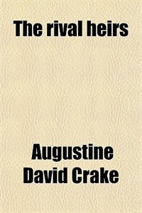 Book The rival heirs by Augustine David Crake