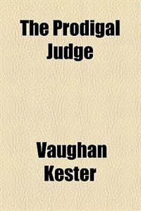 Book The prodigal judge by Vaughan Kester