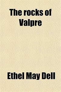 Book The rocks of Valpré by Ethel May Dell