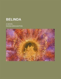 Book Belinda; A Novel by Rhoda Broughton