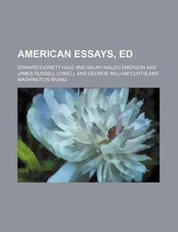 Book American Essays, Ed by Edward Everett Hale