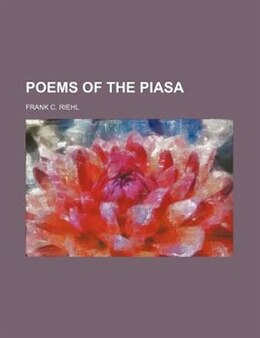 Book Poems Of The Piasa by Frank C. Riehl
