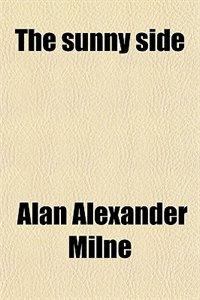 Book The sunny side by Alan Alexander Milne