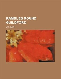 Book Rambles Round Guildford by W C. Smith