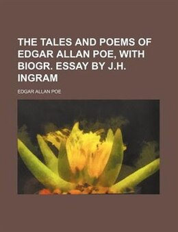 Book The tales and poems of Edgar Allan Poe, with biogr. essay by J.H. Ingram by Edgar Allan Poe