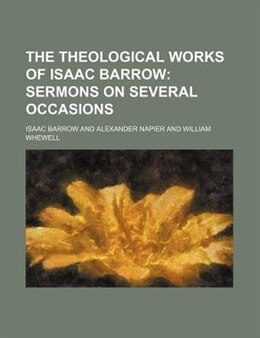 Book The Theological Works Of Isaac Barrow (volume 2); Sermons On Several Occasions by Isaac Barrow