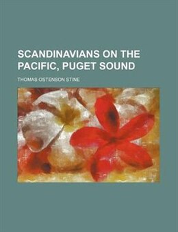 Book Scandinavians On The Pacific, Puget Sound by Thomas Ostenson Stine