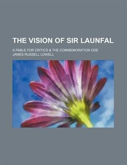 Book The vision of Sir Launfal by James Russell Lowell
