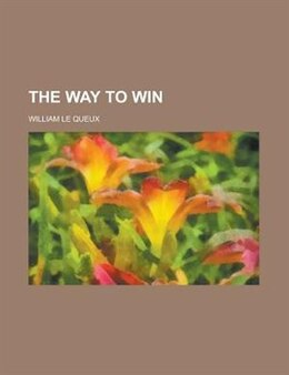 Book The way to win by William le Queux