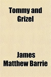 Book Tommy and Grizel by General Books