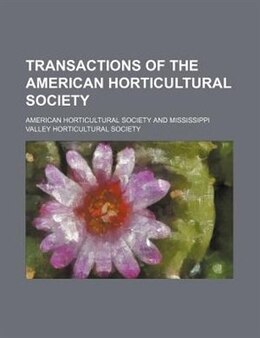 Book Transactions Of The American Horticultural Society (volume 5) by American Horticultural Society