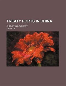 Book Treaty Ports In China; (a Study In Diplomacy) by En-sai Tai