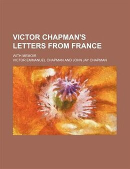 Book Victor Chapman's Letters From France; With Memoir by Victor Emmanuel Chapman