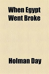 Book When Egypt went broke by Holman Day