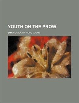 Book Youth on the prow by Emma Carolina Wood