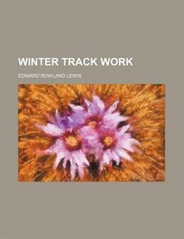 Book Winter Track Work by Edward Rowland Lewis