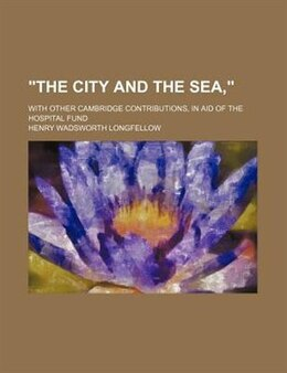 Book the City and the Sea, by Henry Wadsworth Longfellow