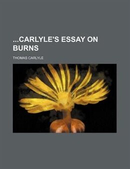 Book Carlyle's Essay On Burns by Thomas Carlyle