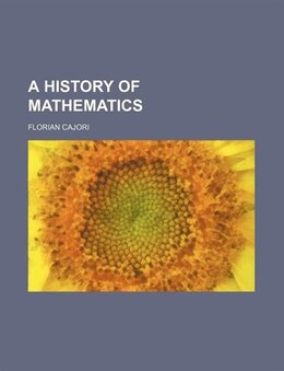 Book A History of Mathematics by Florian Cajori