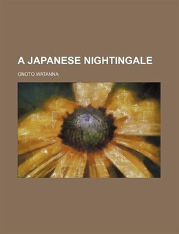Book A Japanese Nightingale by Onoto Watanna
