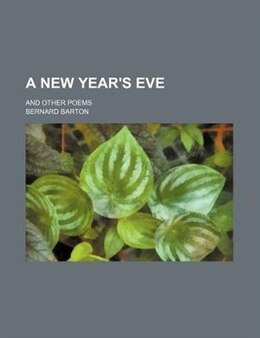 Book A New Year's Eve; And Other Poems by Bernard Barton