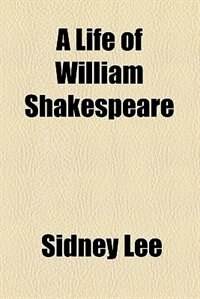 Book A Life of William Shakespeare by Sidney Lee