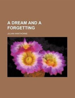 Book A Dream and a Forgetting by Julian Hawthorne