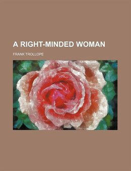 Book A Right-Minded Woman by Frank Trollope