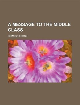 Book A Message to the Middle Class by Seymour Deming