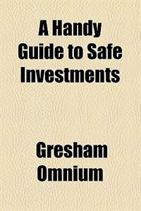 Book A Handy Guide to Safe Investments by Gresham Omnium