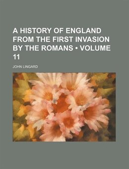 Book A History Of England From The First Invasion By The Romans (volume 11) by John Lingard