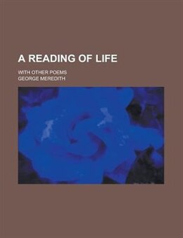 Book A Reading of Life by George Meredith