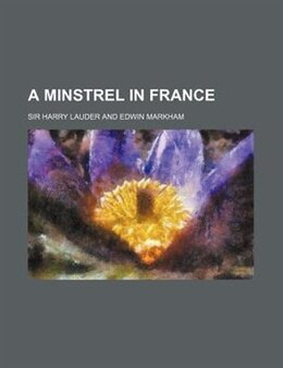 Book A Minstrel in France by Harry Lauder