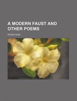 Book A Modern Faust and Other Poems by Roden Noel