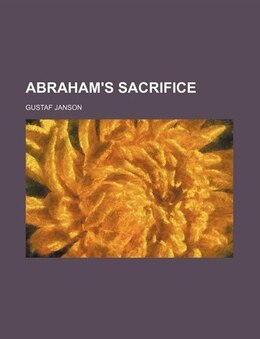 Book Abraham's Sacrifice by Gustaf Janson