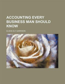 Book Accounting every business man should know by Elisha Ely Garrison