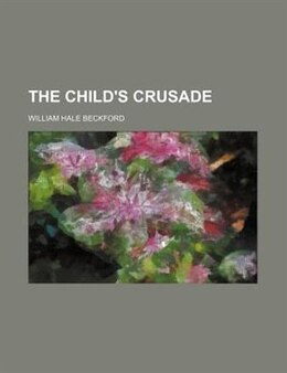 Book The Child's Crusade by William Hale Beckford
