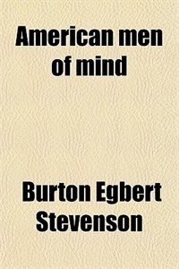 Book American men of mind by Burton Egbert Stevenson