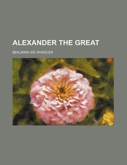 Book Alexander the Great by Benjamin Ide Wheeler
