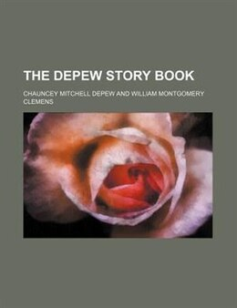 Book The Depew Story Book by Chauncey Mitchell Depew