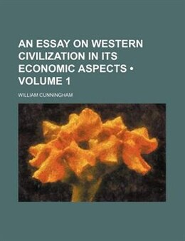 Book An Essay On Western Civilization In Its Economic Aspects (volume 1) by William Cunningham